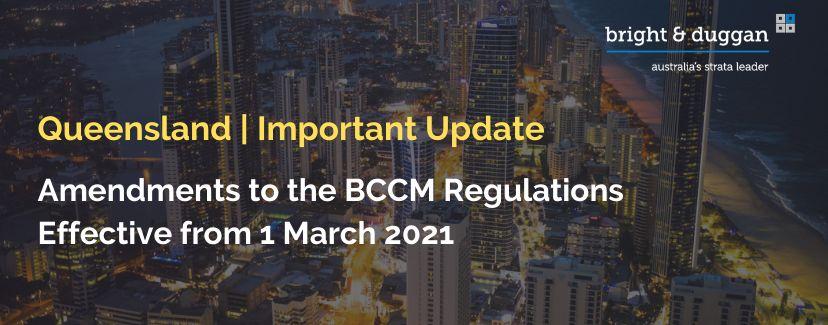 Amendments to the BCCM Regulations