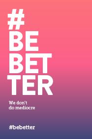 #Bebetter